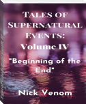 Tales of Supernatural Events IV: