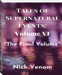 Tales of Supernatural Events: Volume VI