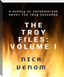 The Troy Files: