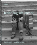 Jeder Tag wie immer