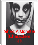 She's A Monster (Characters)