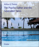 The Psycho Father and the Seperated Twins