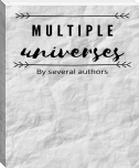 Short Stories: Multiple Universes