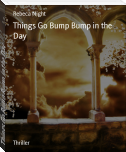 Things Go Bump Bump in the Day