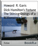 Dick Hamilton's Fortune The Stirring Doings of a Millionaire's Son