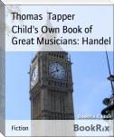 Child's Own Book of Great Musicians: Handel