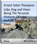 Lobo, Rag and Vixen Being The Personal Histories Of Lobo, Redruff, Raggylug & Vixen