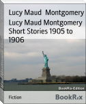 Lucy Maud Montgomery Short Stories 1905 to 1906
