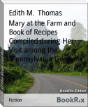 "Mary at the Farm and Book of Recipes Compiled during Her Visit among the ""Pennsylvania Germans"""