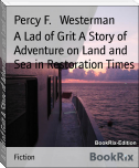 A Lad of Grit A Story of Adventure on Land and Sea in Restoration Times