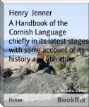 A Handbook of the Cornish Language chiefly in its latest stages with some account of its history and literature