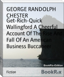 Get-Rich-Quick Wallingford A Cheerful Account Of The Rise And Fall Of An American Business Buccaneer