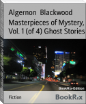 Masterpieces of Mystery, Vol. 1 (of 4) Ghost Stories
