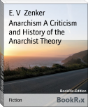 Anarchism A Criticism and History of the Anarchist Theory