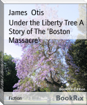 Under the Liberty Tree A Story of The 'Boston Massacre'