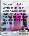 Voyage of the Paper Canoe A Geographical Journey of 2500 miles, from Quebec to the Gulf of Mexico, during the years 1874