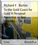 To the Gold Coast for Gold A Personal Narrative in Two Volumes.--Vol. I