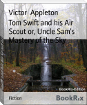 Tom Swift and his Air Scout or, Uncle Sam's Mastery of the Sky