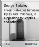 Three Dialogues between Hylas and Philonous, in Opposition to Sceptics and Atheists