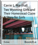 Two Wyoming Girls and Their Homestead Claim A Story for Girls