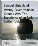 Twenty-Seven Years in Canada West The Experience of an Early Settler (Volume I)
