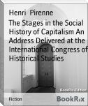 The Stages in the Social History of Capitalism An Address Delivered at the International Congress of Historical Studies