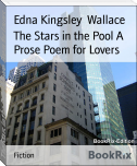 The Stars in the Pool A Prose Poem for Lovers