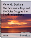 The Submarine Boys and the Spies Dodging the Sharks of the Deep