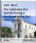 The Substance of a Journal During a Residence at the Red River Colony,