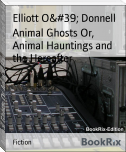 Animal Ghosts Or, Animal Hauntings and the Hereafter