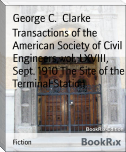 Transactions of the American Society of Civil Engineers, vol. LXVIII, Sept. 1910 The Site of the Terminal Station