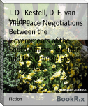 The Peace Negotiations Between the Governments of the South African Republic and the Orange Free State, etc....