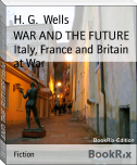 WAR AND THE FUTURE Italy, France and Britain at War