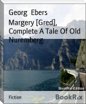 Margery [Gred], Complete A Tale Of Old Nuremberg