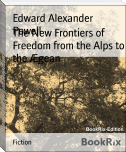 The New Frontiers of Freedom from the Alps to the Ægean