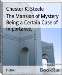 The Mansion of Mystery Being a Certain Case of Importance,