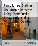 The Master Detective Being Some Further Investigations of Christopher Quarles
