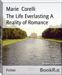 The Life Everlasting A Reality of Romance