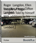 The Life of Roger Langdon Told by himself. With additions by his daughter Ellen. [With a preface by H. Clifton Lambert.]