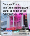 The Little Regiment And Other Episodes of the American Civil War