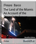 The Land of the Miamis An Account of the Struggle to Secure