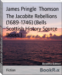 The Jacobite Rebellions (1689-1746) (Bells Scottish History Source Books.)