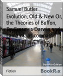 Evolution, Old & New Or, the Theories of Buffon, Dr. Erasmus Darwin and Lamarck, as compared with that of Charles Darwin
