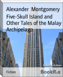 Five-Skull Island and Other Tales of the Malay Archipelago