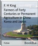 Farmers of Forty Centuries or Permanent Agriculture in China Korea and Japan