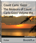 The Memoirs of Count Carlo Gozzi Volume the Second