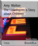 The Hawthorns; a Story about Children