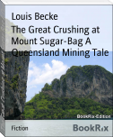 The Great Crushing at Mount Sugar-Bag A Queensland Mining Tale