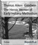 The Heroic Women of Early Indiana Methodism