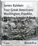 Four Great Americans: Washington, Franklin, Webster, Lincoln A Book for Young Americans
